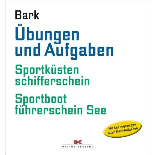 Sportküstenschifferschein + Sportbootführerschein See / Übungen und Aufgaben / Bark