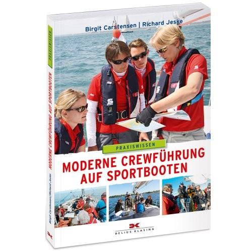 Praxiswissen - Moderne Crewführung auf Sportbooten / Carstensen, Jeske