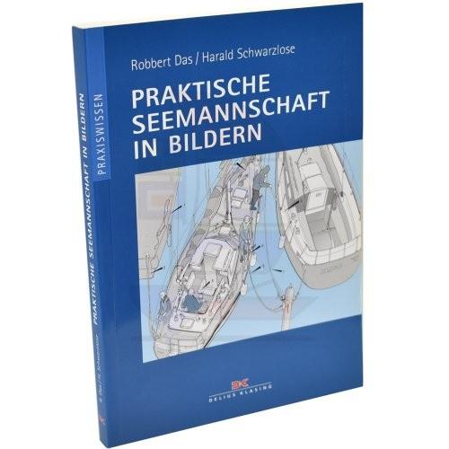 Praxiswissen - Praktische Seemannschaft in Bildern / Das, Schwarzlose