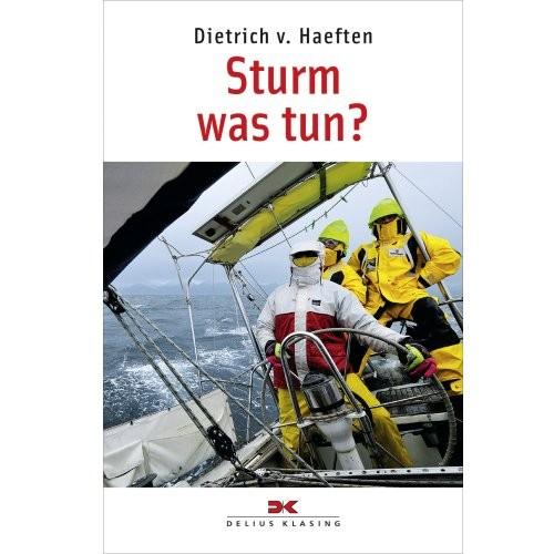 Sturm - was tun? / v. Haeften