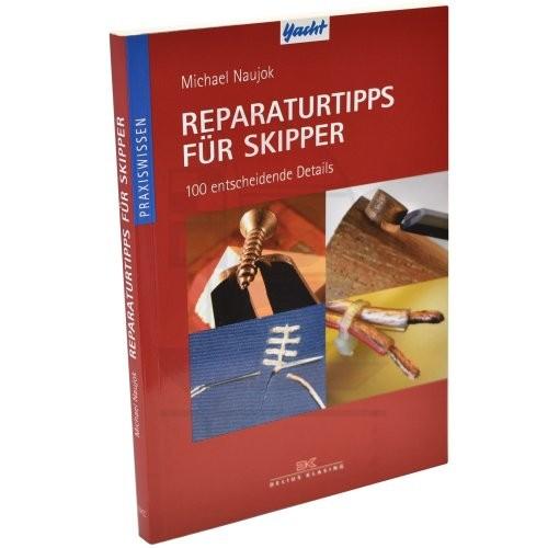 Praxiswissen - Reparaturtipps für Skipper / Naujok