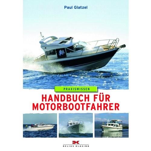 Praxiswissen - Handbuch für Motorbootfahrer / Glatzel