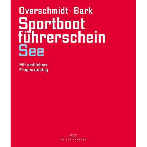 Sportbootführerschein See / Overschmidt, Bark