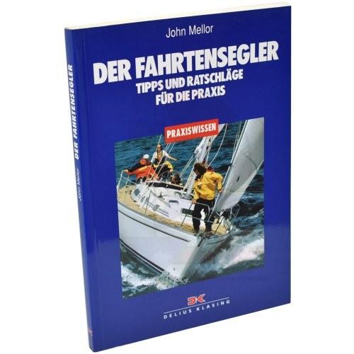 Praxiswissen - Der Fahrtensegler / Mellor