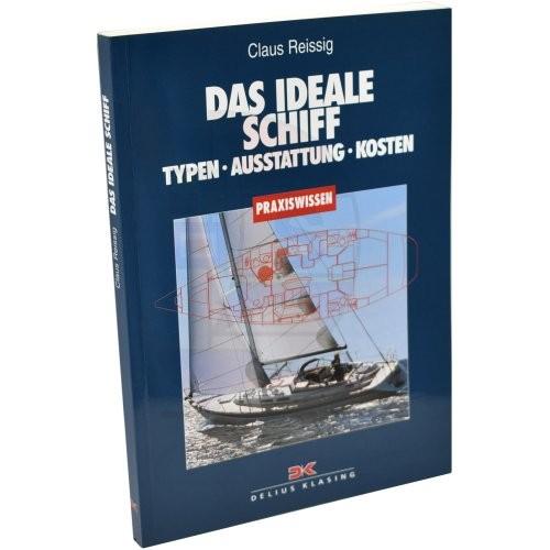 Praxiswissen - Das ideale Schiff / Reissig