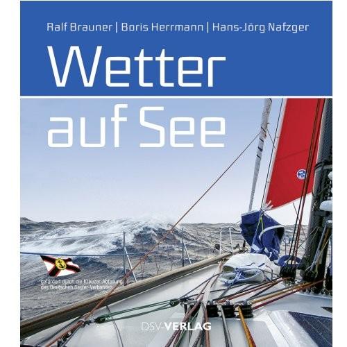 Wetter auf See / Brauner, Herrmann, Nafzger