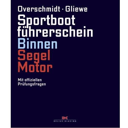 Sportbootführerschein Binnen Segel Motor / Overschmidt, Gliewe