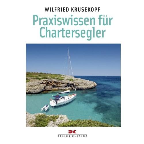Praxiswissen für Chartersegler / Krusekopf