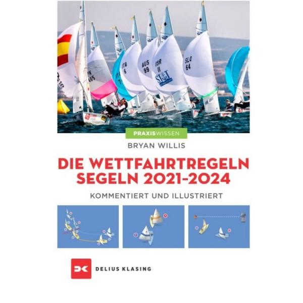 Die Wettfahrtregeln Segeln 2021 bis 2024 / Willis
