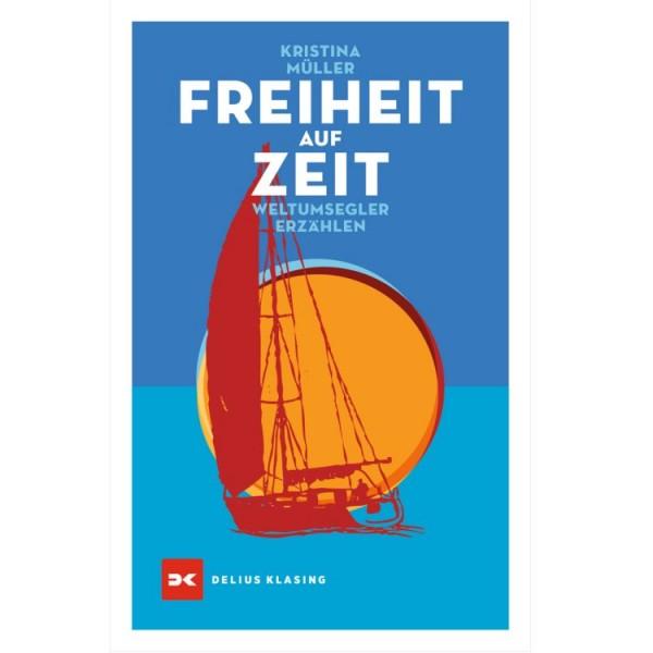 Freiheit auf Zeit / Kristina Müller