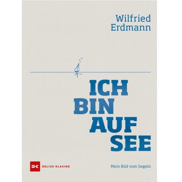 Ich bin auf See / Erdmann Wilfried